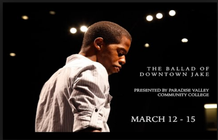 The Ballad of Downtown Jake promotional picture. Paradise Valley Community College. March 12-15